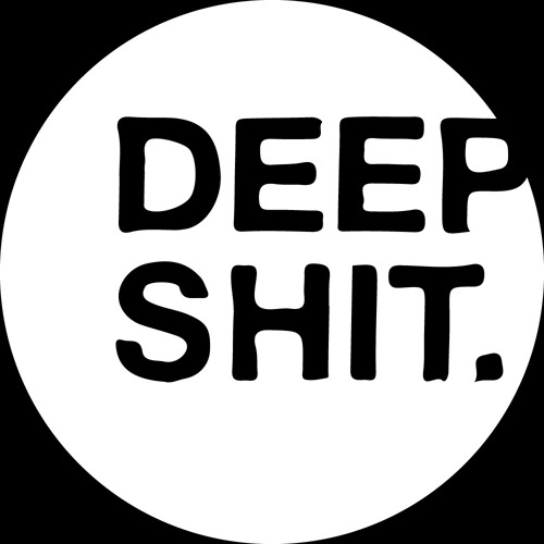 DEEP SHIT.'s avatar