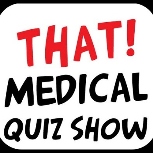That! Medical Quiz Show ® | Free Listening on SoundCloud