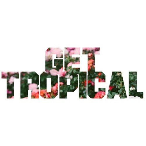 Get Tropical.'s avatar
