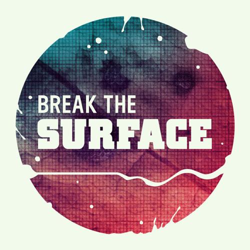 BREAK THE SURFACE's avatar