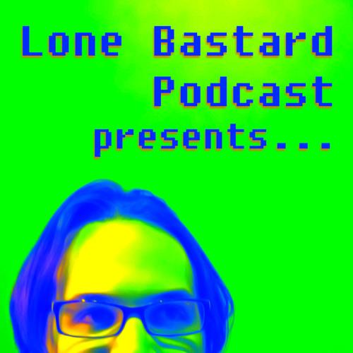 Lone Bastard Podcast Pres's avatar