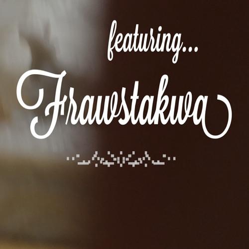 featuring FRAWSTAKWA's avatar