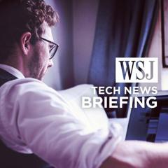 WSJ Tech Briefing