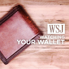 WSJ Watching Your Wallet