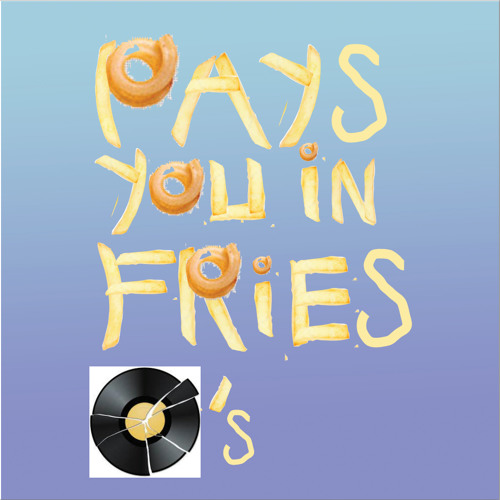 Pays-You-In-Fries Records's avatar