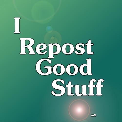 IRepostGoodStuff's avatar