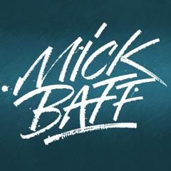 MICK BAFF