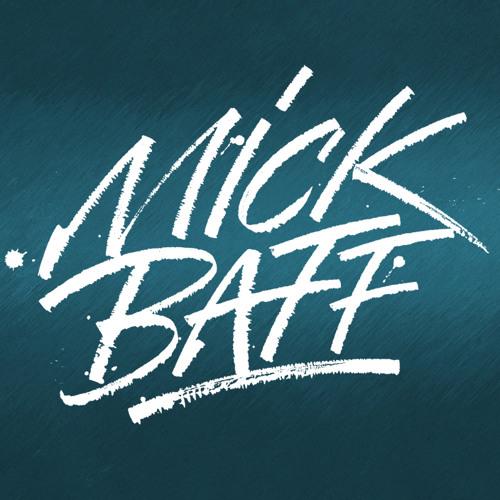 MICK BAFF's avatar