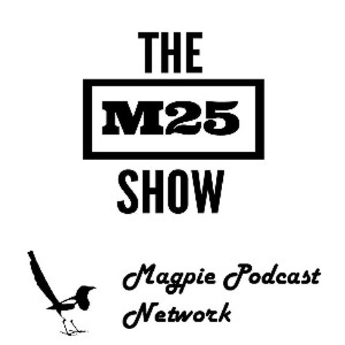 M25 Show Episode #269: We're On M25 Time