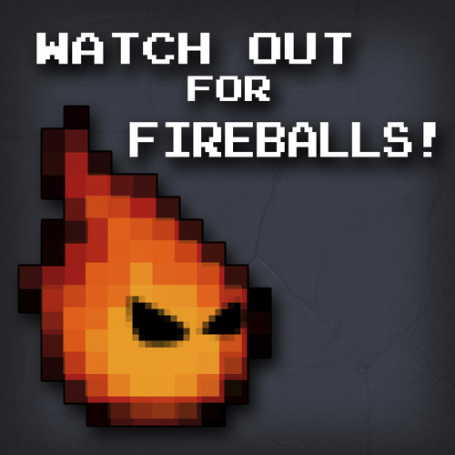 Watch Out for Fireballs!'s avatar