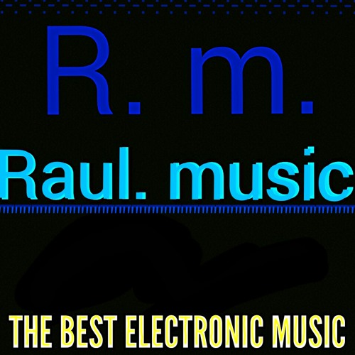 Raul. Electronic Music's avatar