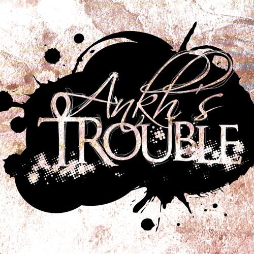 Ankh's Trouble's avatar