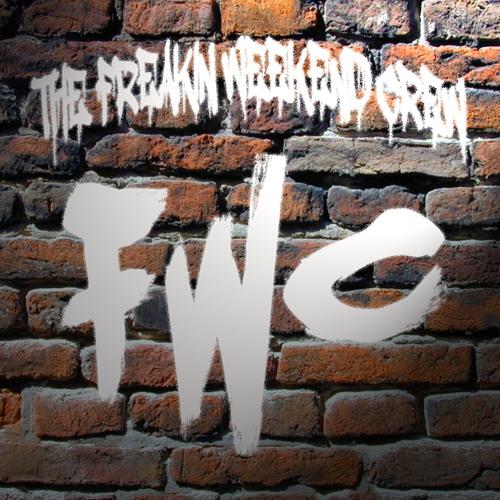 The Freakin Weekend Crew's avatar