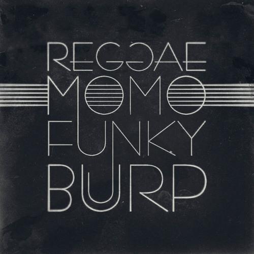 Reggae Momo Funky Burp's avatar
