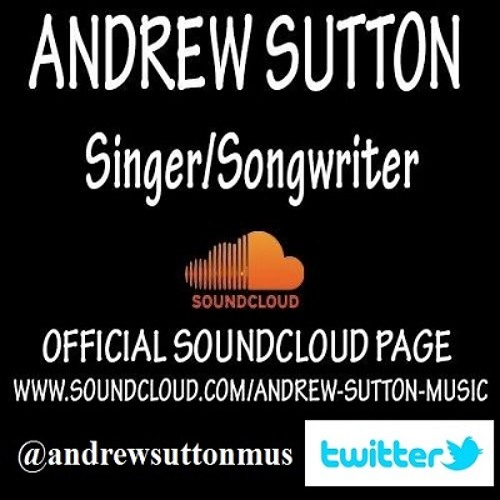 Play by Andrew Sutton Singer/Songwriter, lyrics composed by Loretta A Murphy.