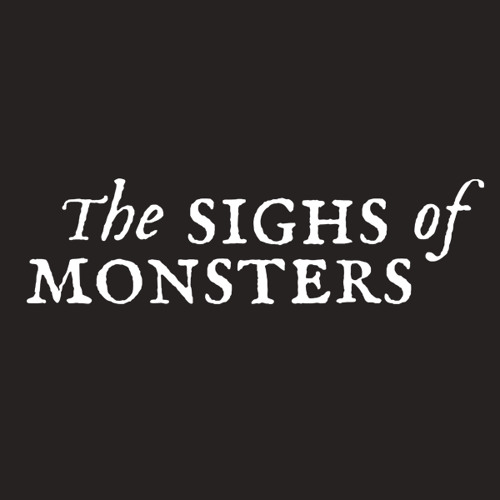 The Sighs of Monsters's avatar