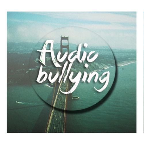 Audio Bullying.'s avatar