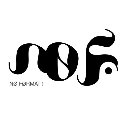 NØ FØRMAT!'s avatar
