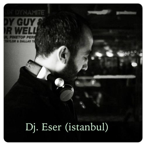 Dj.Eser (istanbul)'s avatar