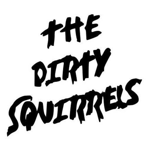 The Dirty Squirrels - BSODs