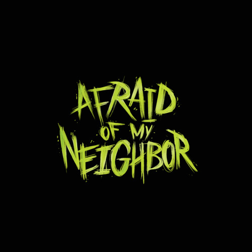 Afraid Of My Neighbor's avatar