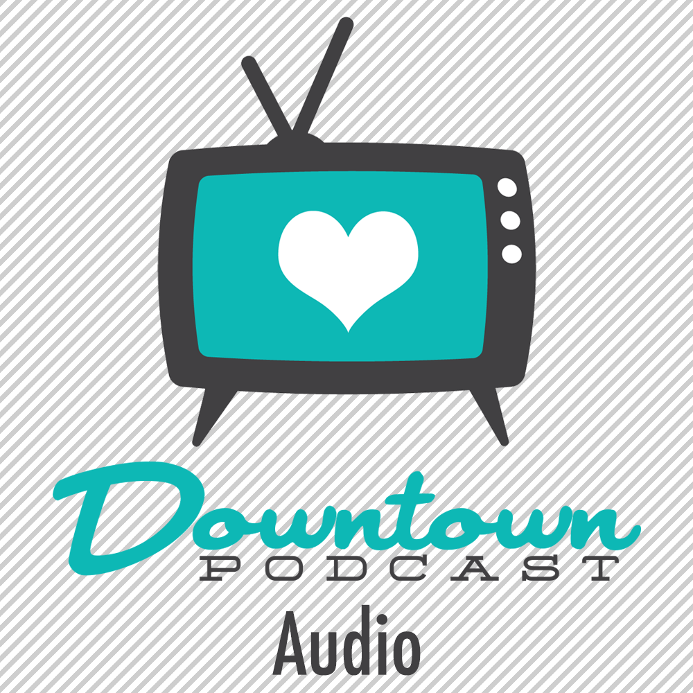 Downtown Podcast