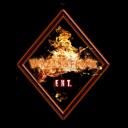 BLAZING FLAME ENT.'s avatar