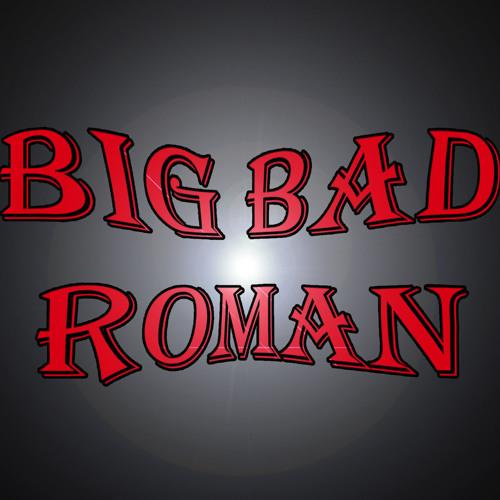 BIG BAD ROMAN's avatar