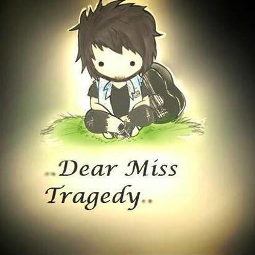 Dear Miss Tragedy's avatar