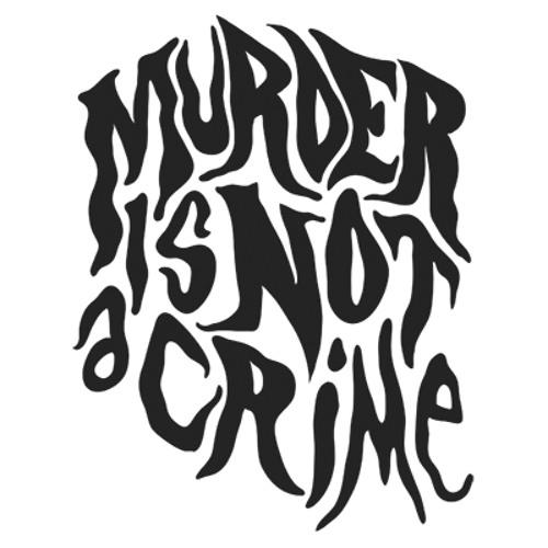 MURDER IS NOT A CRIME's avatar