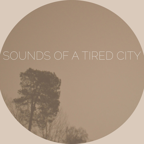 Sounds Of A Tired City's avatar