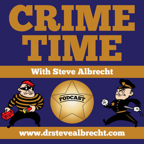Crime Time with Steve Albrecht Podcast #33 Lies and Liars with Mark McClish