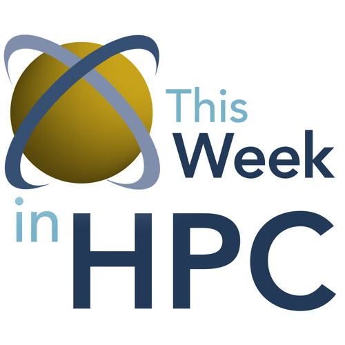 Episode 195: U.S. Looks to Aurora for Exascale; Oracle Boots up to GPU Cloud