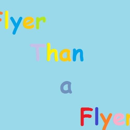 FlyerThanaFlyer's avatar
