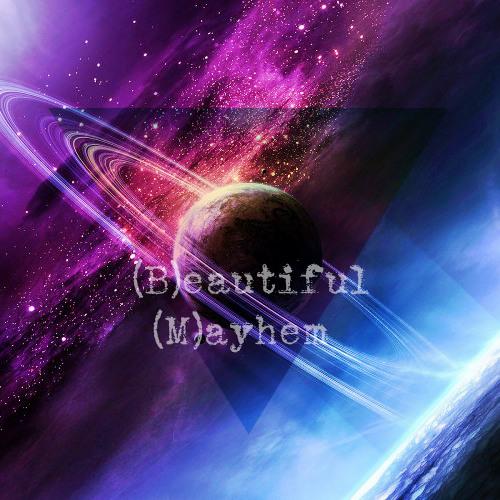 (B)EAUTIFUL (M)AYHEM's avatar