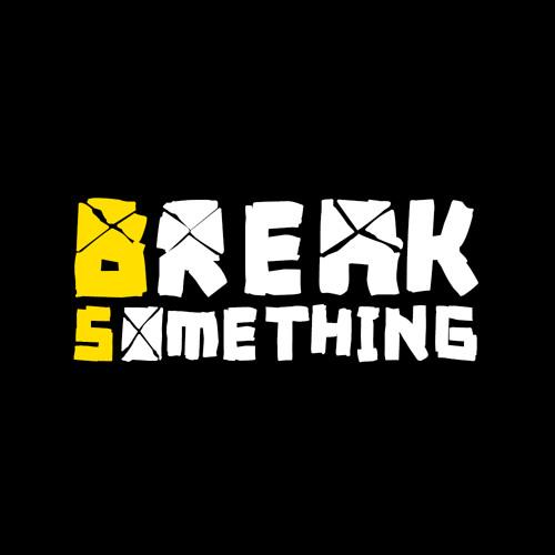 Break Something's avatar