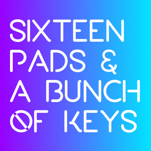16 pads & a bunch of keys's avatar
