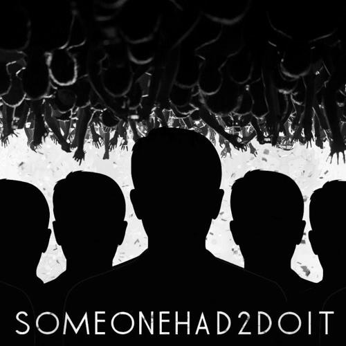 someonehad2doit's avatar
