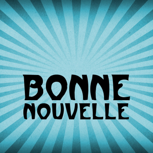 Friday Night Saturday Morning - Bonne Nouvelle