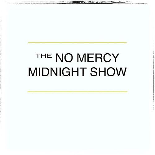 NO MERCY MIDNIGHT SHOW's avatar