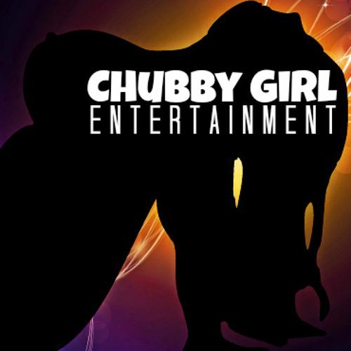 CHUBBY GIRL ENTERTAINMENT's avatar