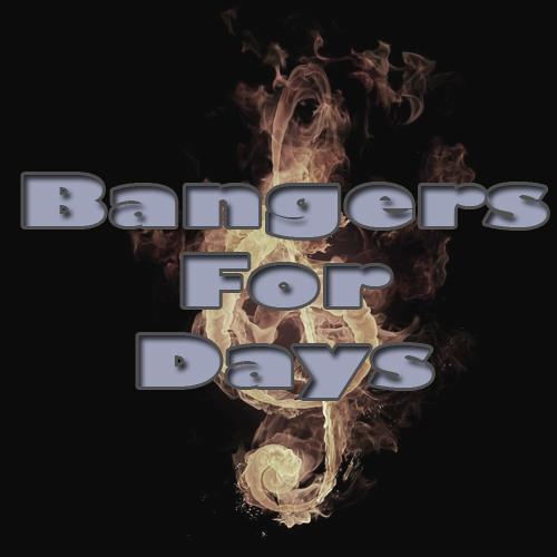 Bangers For Days's avatar