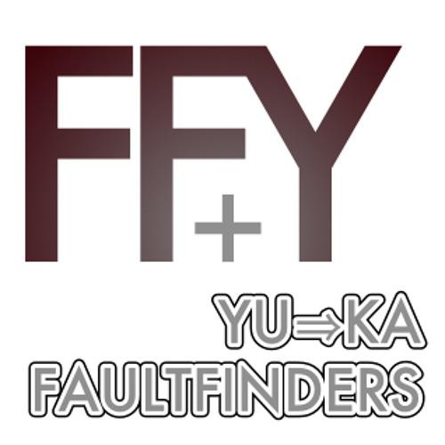 FAULTFINDERS+YU⇒KA's avatar