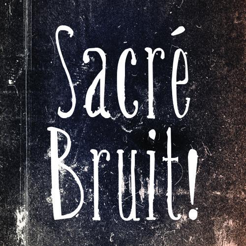 Sacré Bruit!'s avatar