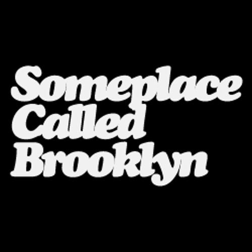 Someplace Called Brooklyn's avatar