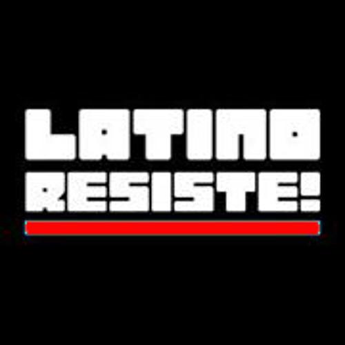 latinoresiste's avatar