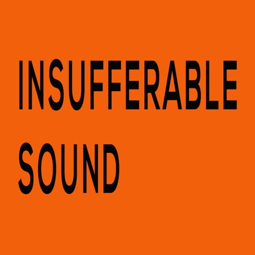 INSUFFERABLE SOUND/MIXES's avatar