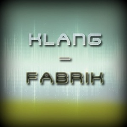 Klang-Fabrik's avatar