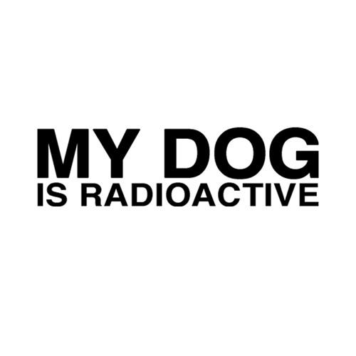 My Dog Is Radioactive's avatar