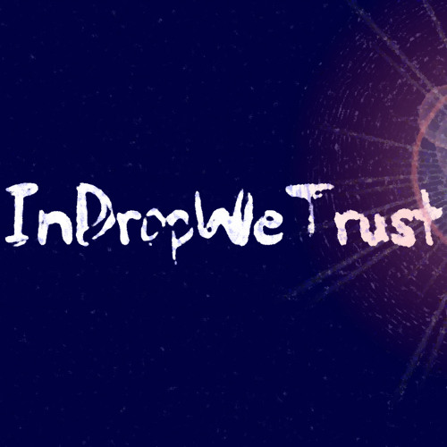 InDropWeTrust's avatar